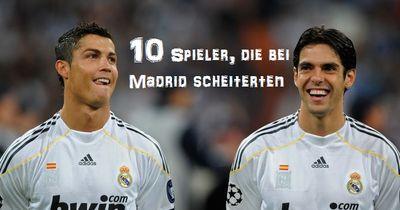 10 Spieler, die bei Madrid ihr Glück nicht fanden!